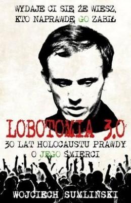 Lobotomia-3-0-Trzydziesci-lat-holocaustu-prawdy-o-jego-smierci_Wojciech-Sumlinski