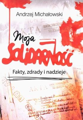 Michalowski okladka moja_solidarnosc